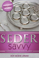 Seder Savvy: Insights for Meaningful Family Discussions