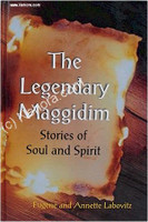 The Legendary Maggidim: Stories of Soul & Spirit
