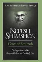 Nefesh Shimshon; Gates of Emunah-Living with Faith - Living with Faith: Bringing Hashem Into Our Daily Lives