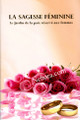 La Sagesse Feminine (Women's Wisdom - The Garden of Peace for Women in French)