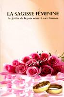La Sagesse Feminine (Women's Wisdom - The Garden of Peace for Women in French)