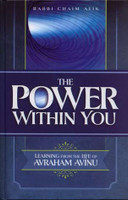 The Power Within You Learning From the Life of Avraham Avinu