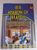 The Eternal Light Series - Volume 42-  Reb Aharon of Titayov