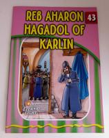The Eternal Light Series - Volume 43- Reb Aharon Hagadol of Karlin