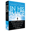 In His Image- Body Lanuguage Through the Eyes of the Torah