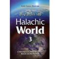 Halachic World Volume 3