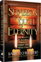 Shabbos: A Touch of Eternity / The Beauty of Shabbos through Stories and Reflections