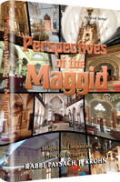 Perspectives of the Maggid: Insights and Inspiration from the lectures of Rabbi Paysach Krohn