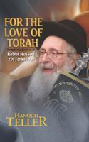 "For The Love of Torah: Stories and Insights of Rav Nosson Zvi Finkel zt""l"