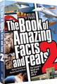 The Book of Amazing Facts and Feats 2: The Creator's World and All That Fills It