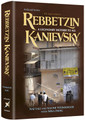 Rebbetzin Kanievsky A Legendary Mother to All