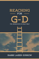 Reaching for G-d The Jewish Book on Self Help