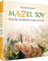M A-Z EL TOV You're married, now what?