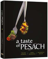 A TASTE OF PESACH Trusted Favorites, Simple Preparation, Magnificent Results