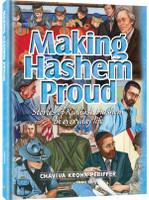 MAKING HASHEM PROUD Stories of Kiddush Hashem in everyday life