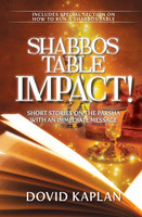 Shabbos Table Impact! Short Stories on the Parsha with an Immediate Message