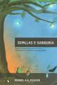 Semillas de Sabiduria - Encuentros Con el Rebe de Lubavitch (Seeds of Wisdom)