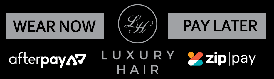 LUXURY HAIR - Wear Now & Pay Later!