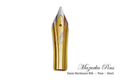 Heritence #5 / 5mm Small FINE tip Nib