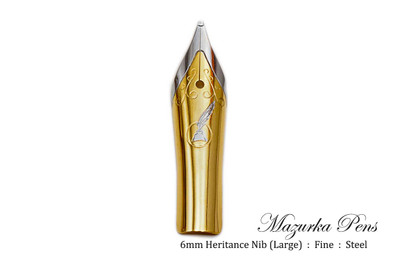 Heritence #6 / 6mm Small FINE tip Nib