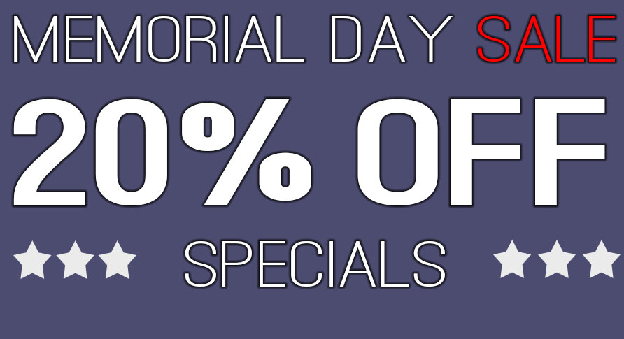 MEMORIAL DAY SPECIALS UP TO 50% OFF