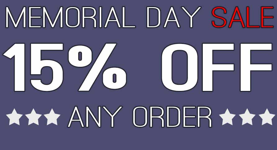 MEMORIAL DAY SALE 15% OFF ANY ORDER