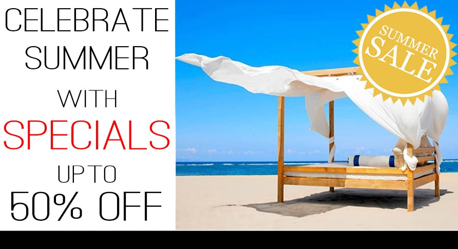 SUMMER SPECIALS UP TO 50% OFF