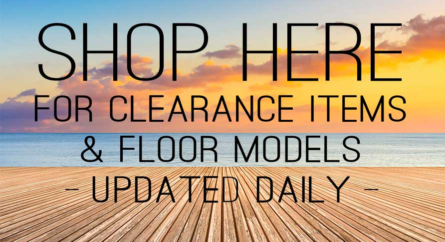 SHOP CLEARANCE AND FLOOR MODELS