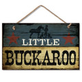 Wooden Wood Sign Little Buckaroo