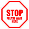 STOP Please Wait Here Sign
