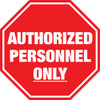Authorized Personnel Only Floor Sign and other custom signs.