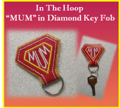 In The Hoop Key Fob MUM in Diamond Embroidery Machine Design