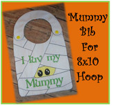 In The Hoop Mummy Bib Embroidery Machine Design for 8x10 Hoop