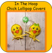 In The Hoop Chick Lollipop Cover Embroidery Machine Design Set