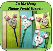 In The Hoop Bunny Pencil Topper Embroidery Machine Design Set