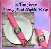 In The Hoop Bunny Head Napkin Wrap Embroidery Machine Design