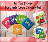 In The Hoop Motherly Love Coaster Embroidery Machine Design Set