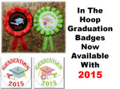 In The Hoop Graduation Badge 2015 Embroidery Machine Design Set