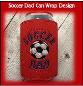 In the Hoop Soccer Dad Can Wrap Embroidery Machine Design