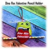 In The Hoop Dino Rex Valentine Pencil Holder Embroidery Machine Design