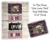 In The Hoop Live Love Bark Dog Frame Sign Embroidery Machine Design