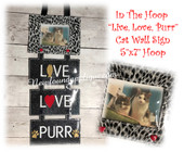 In The Hoop Live Love Purr Cat Frame Sign Embroidery Machine Design
