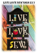 In The Hoop LIVE LOVE SEW 5x7 Sign Embroidery Machine Design
