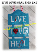 In The Hoop LIVE LOVE HEAL 5x7 Sign Embroidery Machine Design