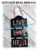 In The Hoop LIVE LOVE HEAL 4x4 Sign Embroidery Machine Design