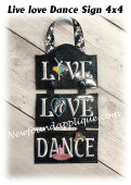 In The hoop LIVE LOVE DANCE 4x4 Sign Embroidery Machine Design