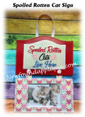 In The Hoop Spoiled Rotten Cat Sign Embroidery Machine Design