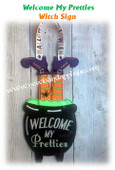 "In The Hoop ""Welcome My Pretties"" Witch Sign Embroidery Machine Design"