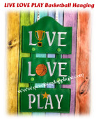 In The Hoop LIVE LOVE PLAY Basketball Wall Hanging Embroidery machine Design