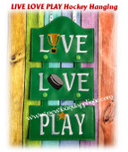 In The Hoop LIVE LOVE PLAY Hockey Wall Hanging Embroidery Machine Design